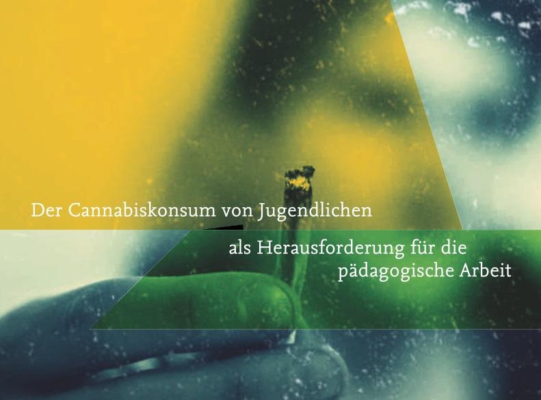 Cannabis und Alkohol: Arbeitshilfen für die pädagogische Arbeit
